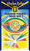 Forever Young - Aber wie ?