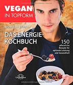Vegan in Topform: Das Energie-Kochbuch