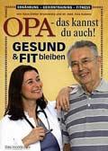 Opa - das kannst du auch!, Gesund & fit bleiben