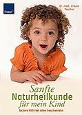 Sanfte Naturheilkunde für mein Kind