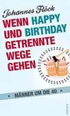 Wenn Happy und Birthday getrennte Wege gehen - Männer um die 40