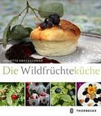 Die Wildfrüchteküche
