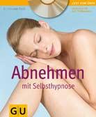Abnehmen mit Selbsthypnose (mit Audio-CD) (Lust zum Üben