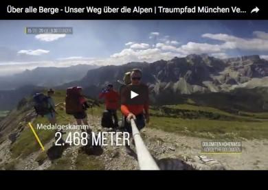 Unser Weg über die Alpen Traumpfad München Venedig wandern