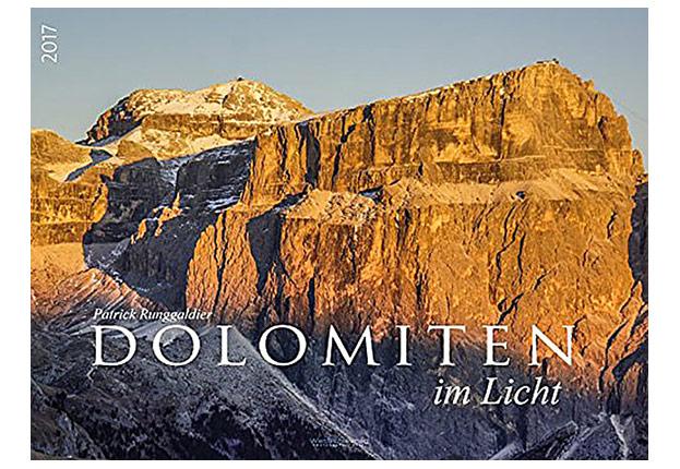 Dolomiten im Licht: Kalender 2017-©WeitSicht